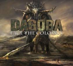 Dagoba : Face the Colossus